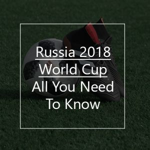 russia world cup 2018 information