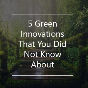 green innovations you did not know about