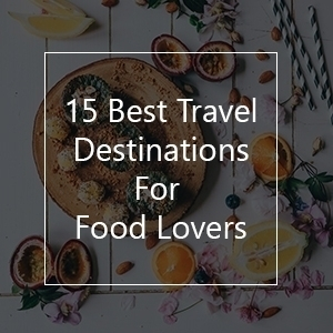 best places to travel for food