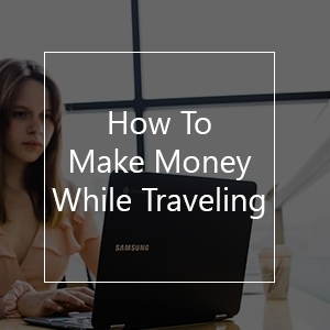 how to work while traveling