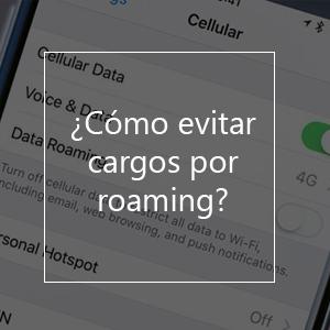 cómo evitar cargos por roaming