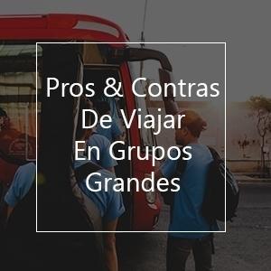 Pros & Contras De Viajar En Grupos Grandes