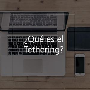 qué es el tethering y cómo utilizarlo