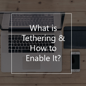 what is tethering and how to enable it
