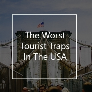 worst tourist traps in the usa