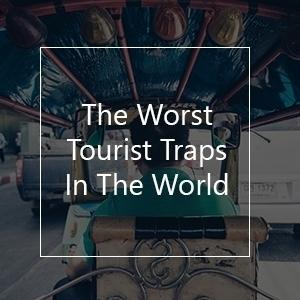 worst tourist traps in the world