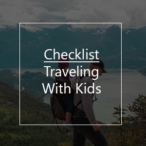 traveling with kids checklist