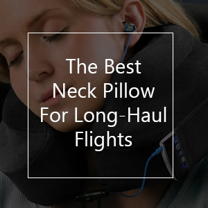 best neck pillow to survive long-haul flights