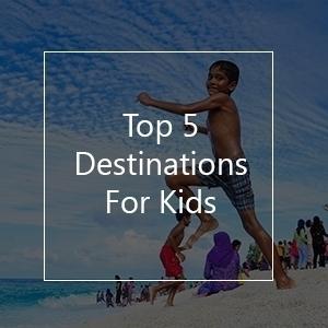 top destinations for kids