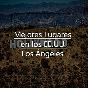 Mejores Lugares Para Visitar En Estados Unidos: Los Ángeles