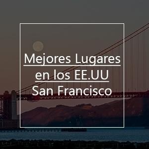 Mejores Lugares Para Visitar En Estados Unidos: San Francisco