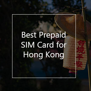 The 10 Best Prepaid SIM Cards for Hong Kong in 2019