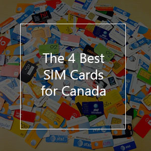 The 4 Best Prepaid SIM Cards for Canada in 2019