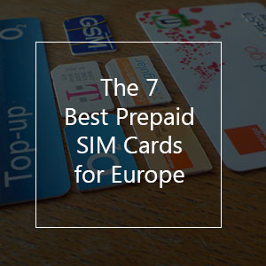 The 7 Best Prepaid SIM Cards for Europe in 2019