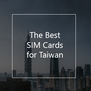 The 8 Best Prepaid Sim Cards For Taiwan In 2020