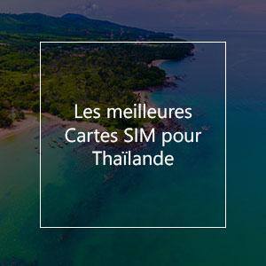 Les 8 meilleures cartes SIM pour la Thaïlande en 2021